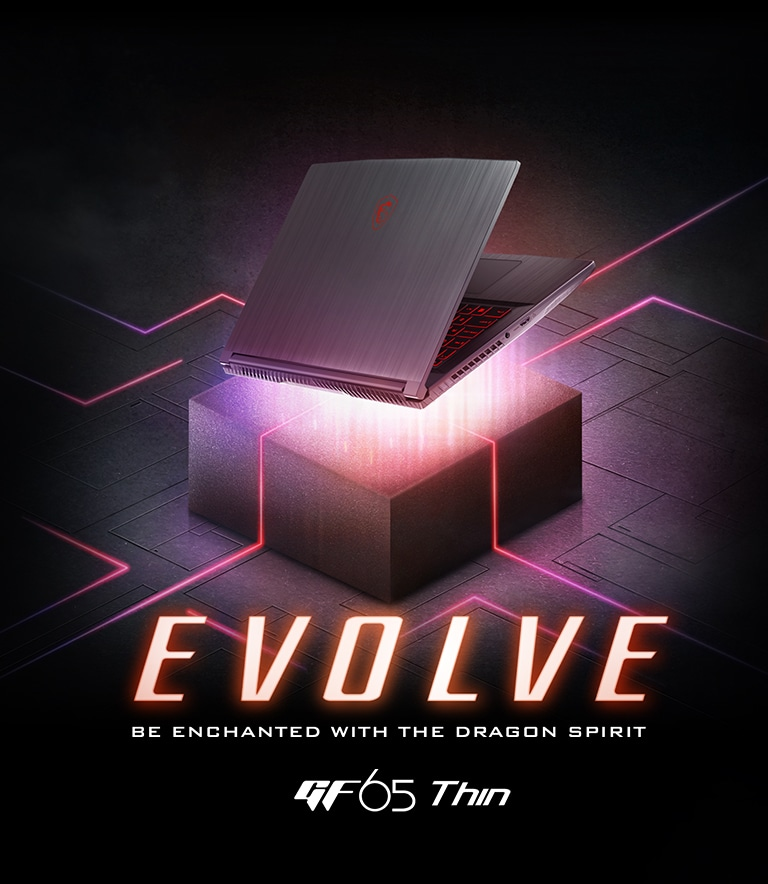 GE65 Thin - EVOLVE - Be Enchanted with the Dragon Spirit